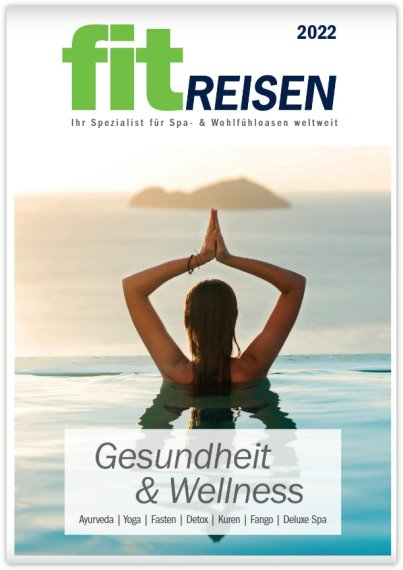 FIT Reisen  - Kuren, Gesundheit, (Medical) Wellness, Prävention, Beauty, Thalasso, Ayurveda